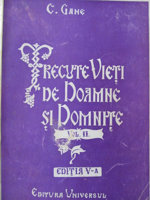 Trecute vieti de Doamne si Domnite (vol. II) - editia V-a , 1943 - C. Gane | Detalii carte