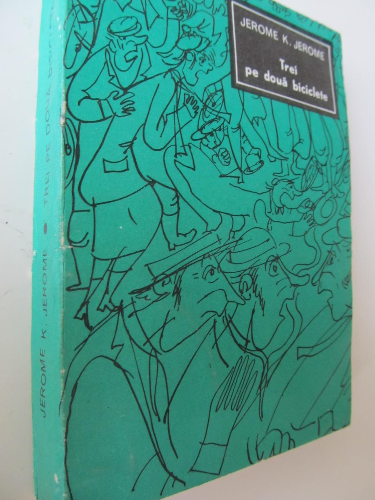 Trei pe doua biciclete - Jerome K. Jerome | Detalii carte