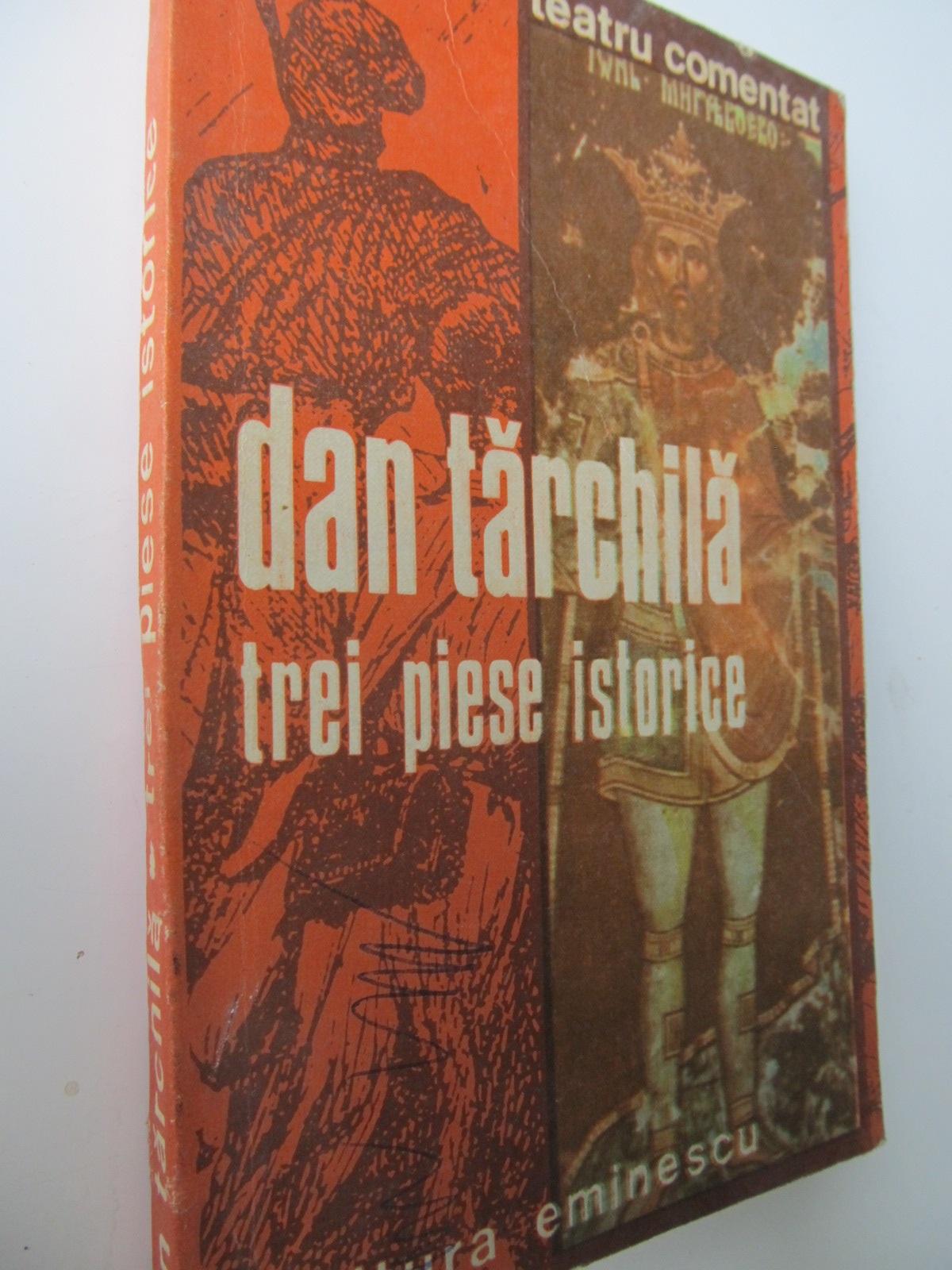 Carte Trei piese istorice - Dan Tarchila