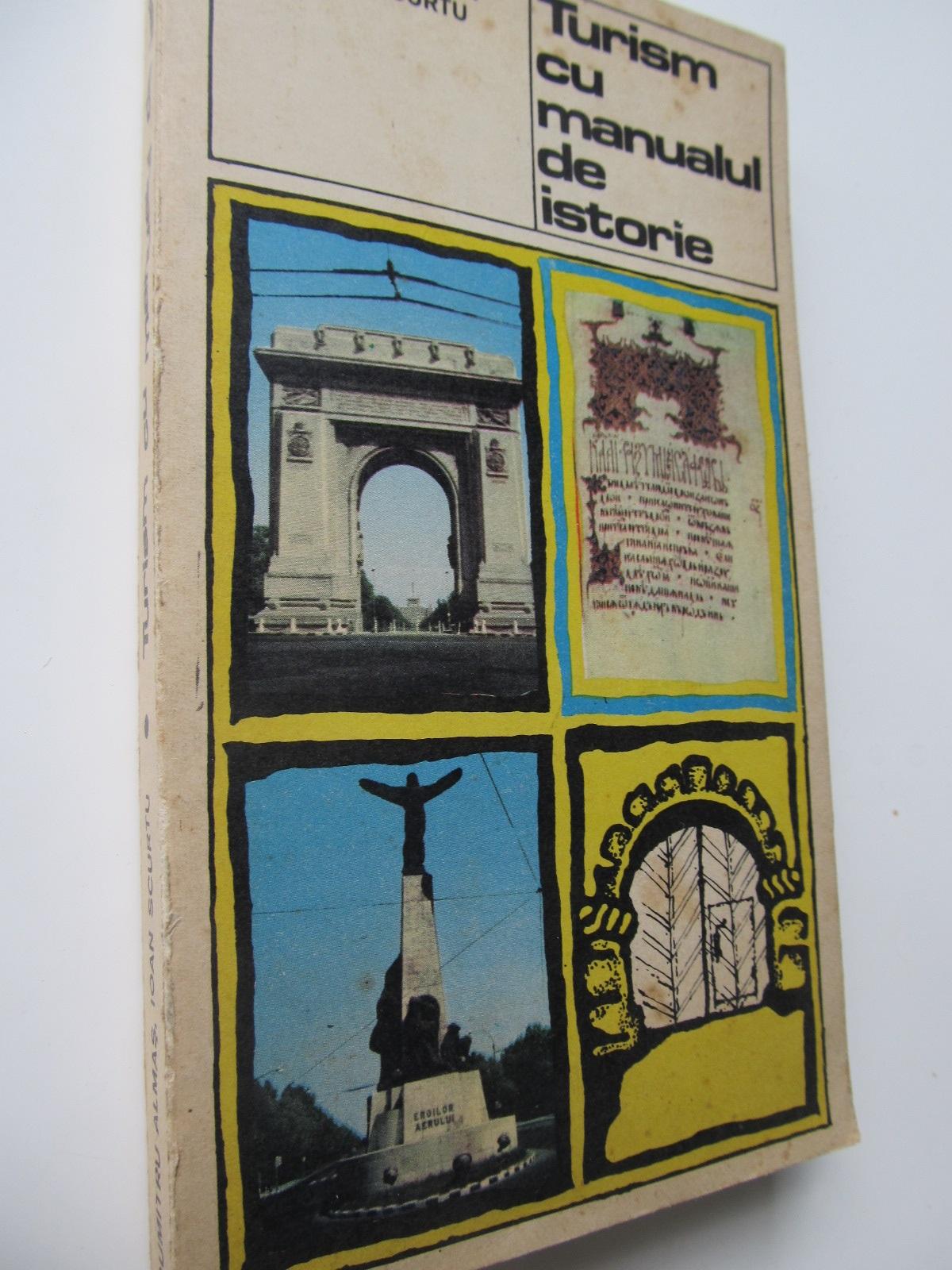 Turism cu manualul de istorie - Dumitru Almas , .. | Detalii carte