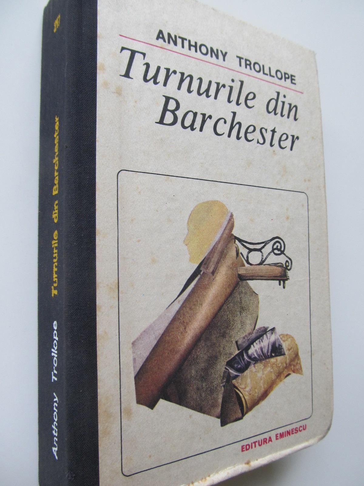 Turnurile din Barchester - Anthony Trollope   Detalii carte
