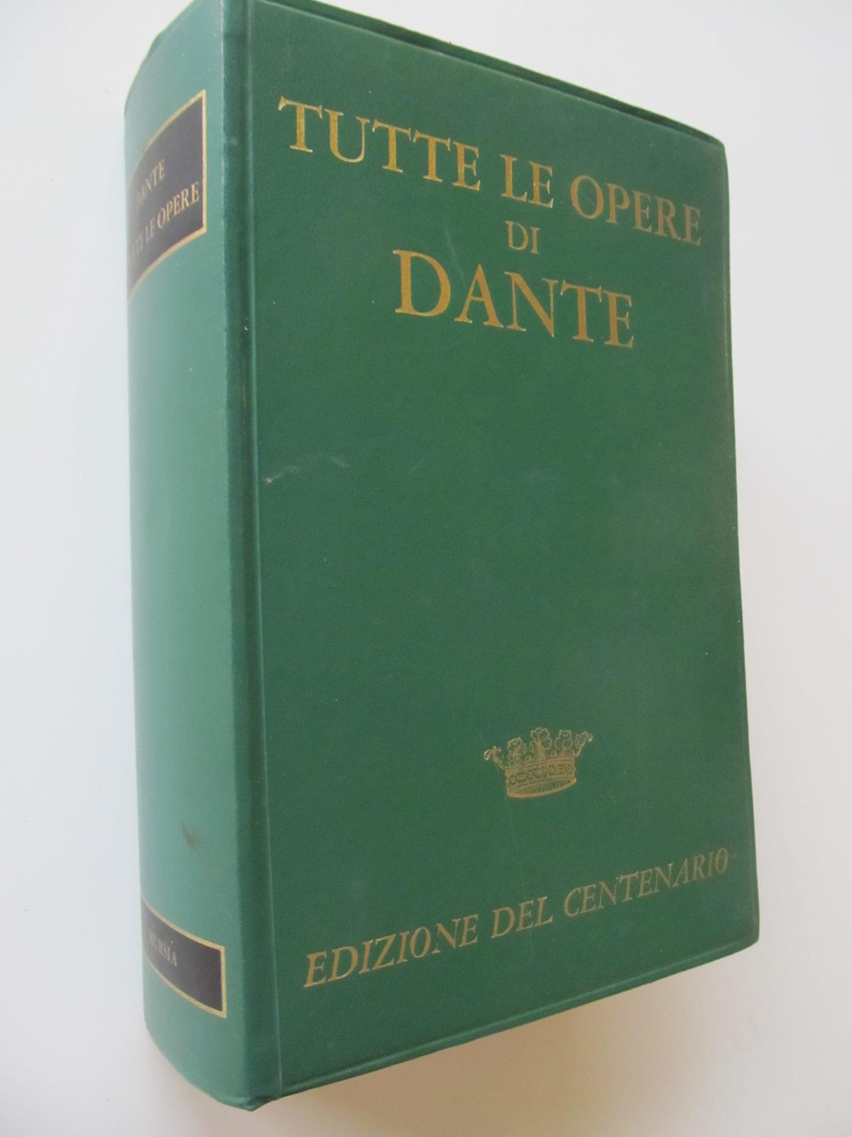 Tutte le opere di Dante (toate operele) - Editione del centenario - Dante Alighieri | Detalii carte