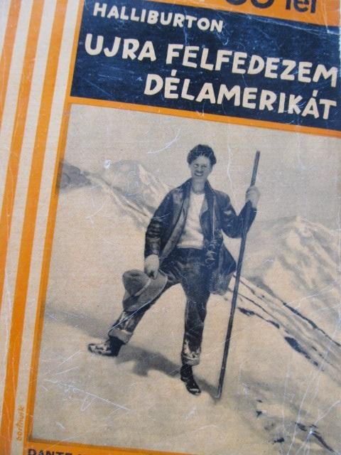 Ujra felfedezem Delamerikat - Richard Halliburton | Detalii carte