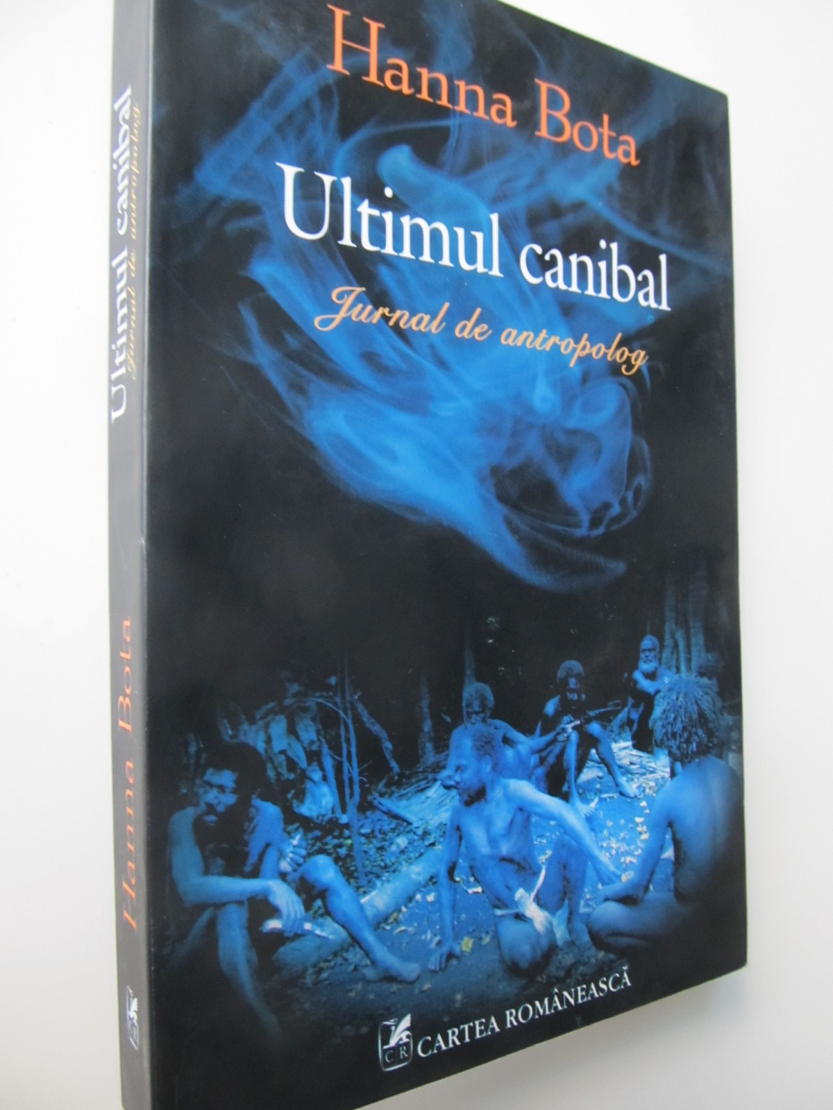 Carte Ultimul canibal - Jurnal de antropolog - Hanna Bota