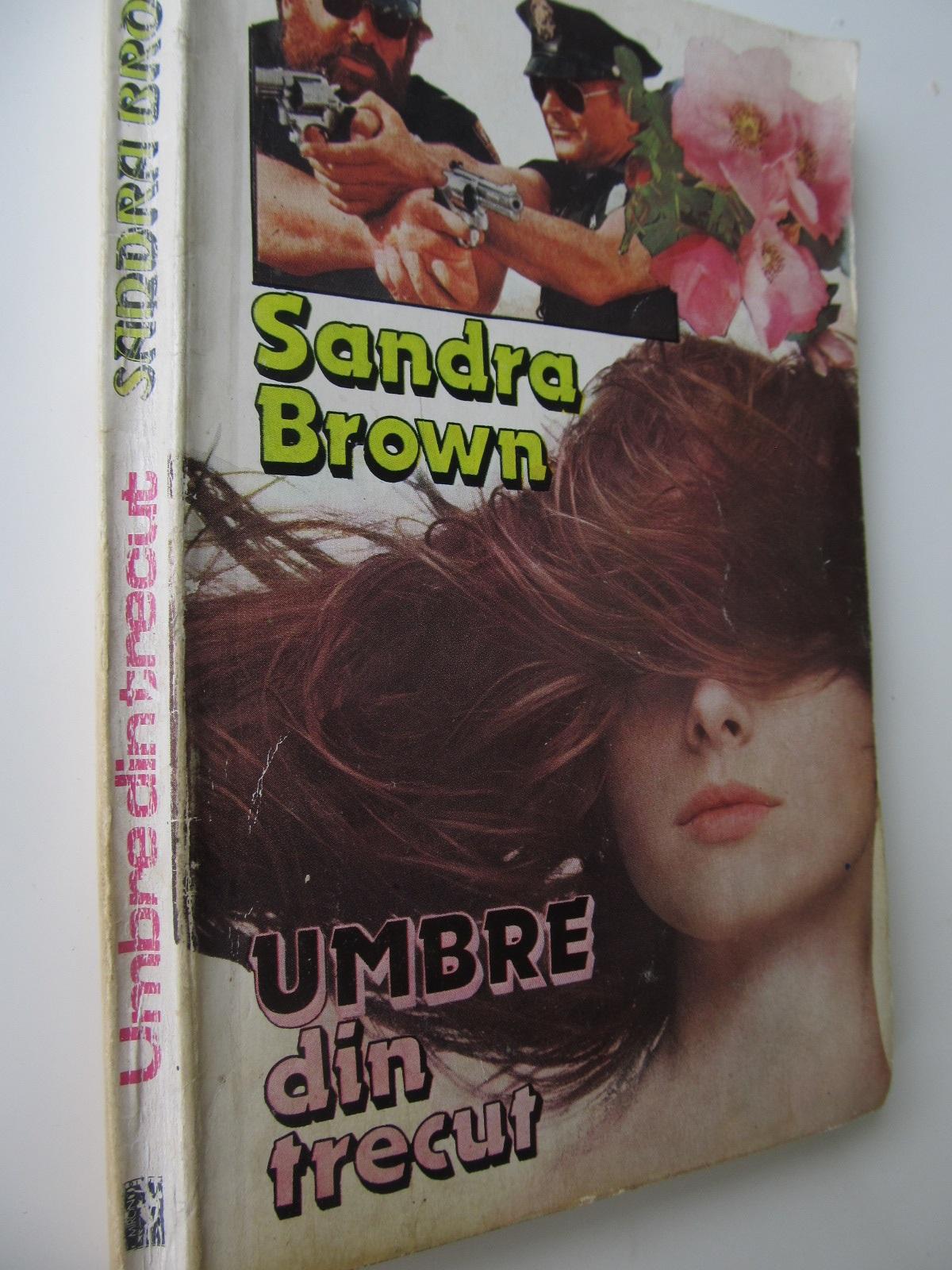 Umbre din trecut - Sandra Brown | Detalii carte
