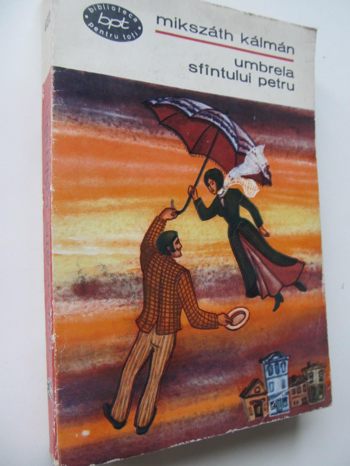 Umbrela Sfantului Petru - Mikszath Kalman | Detalii carte