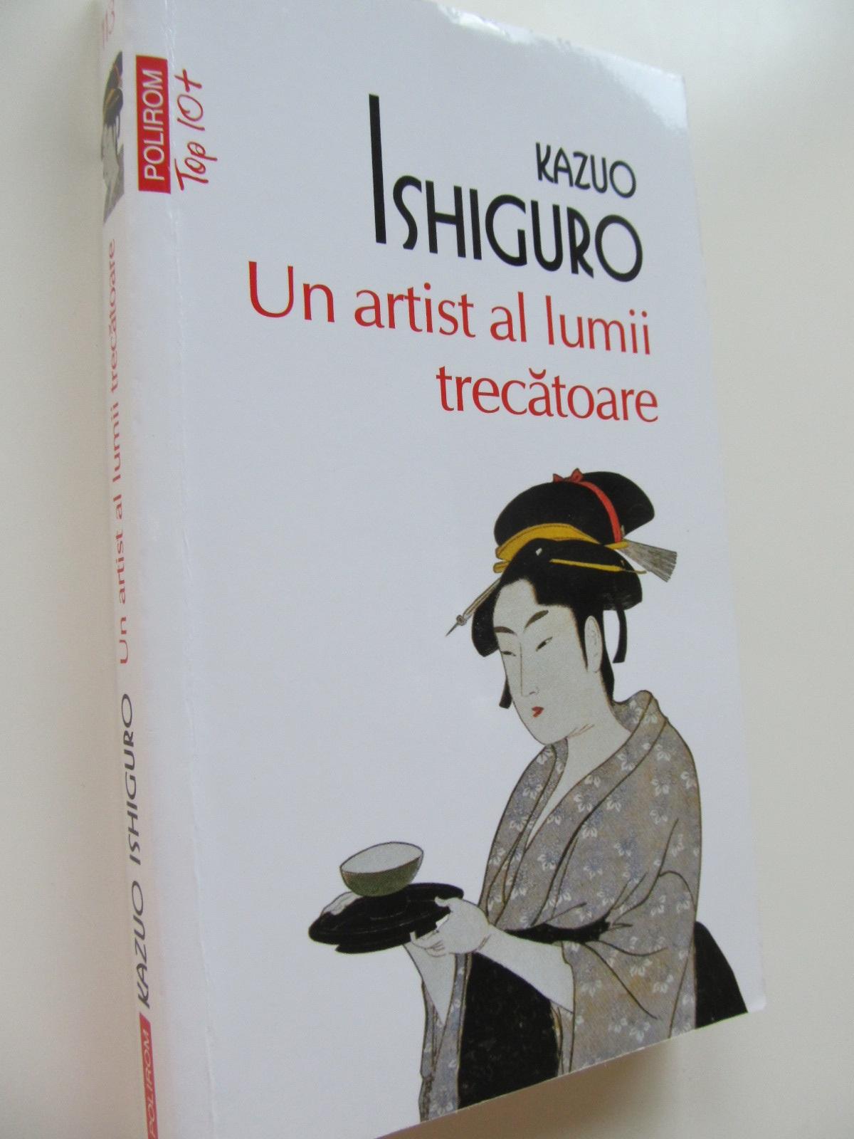 Un artist al lumii trecatoare - Kazuo Ishiguro | Detalii carte