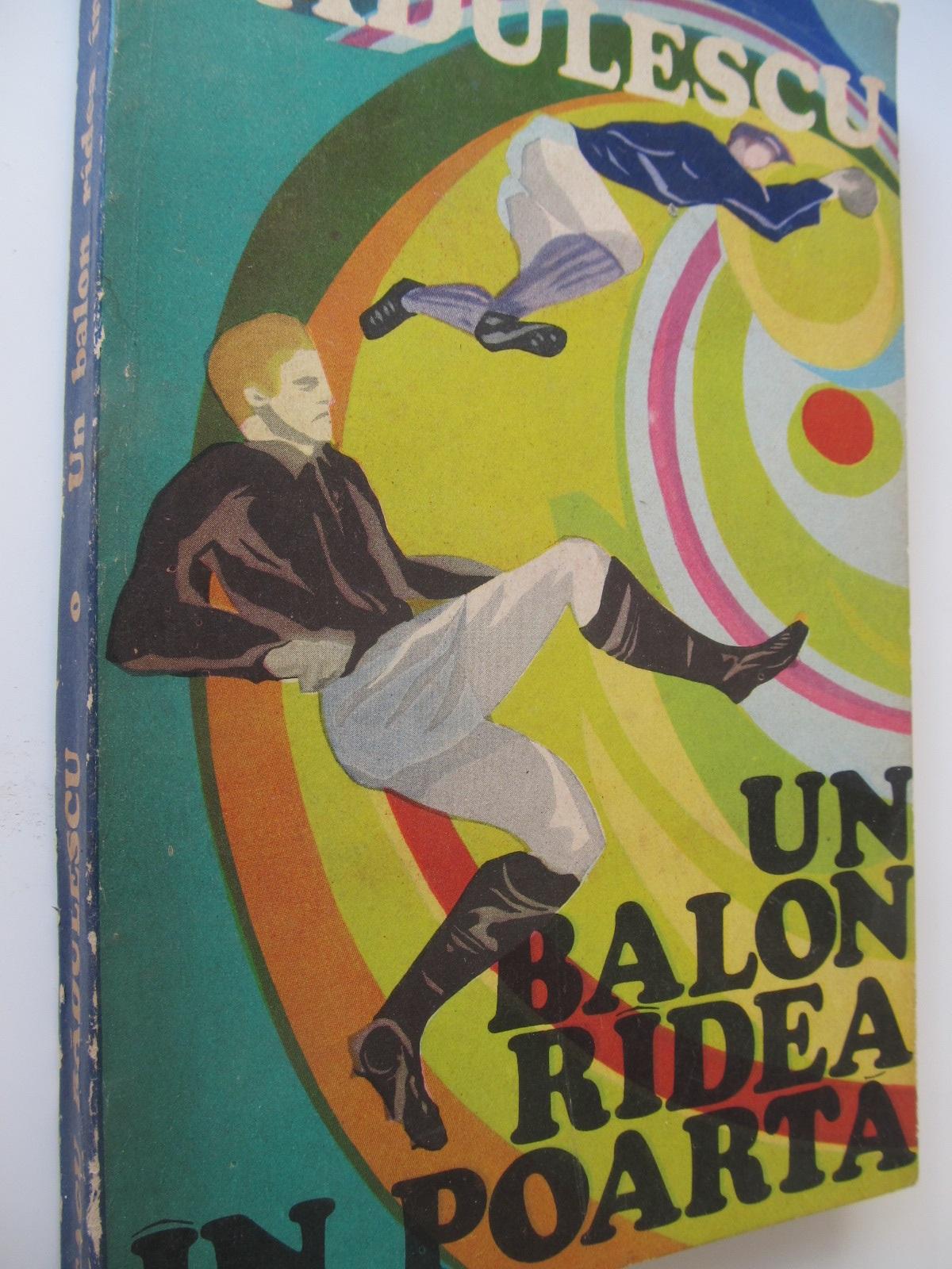 Un balon radea in poarta - Neagu Radulescu | Detalii carte