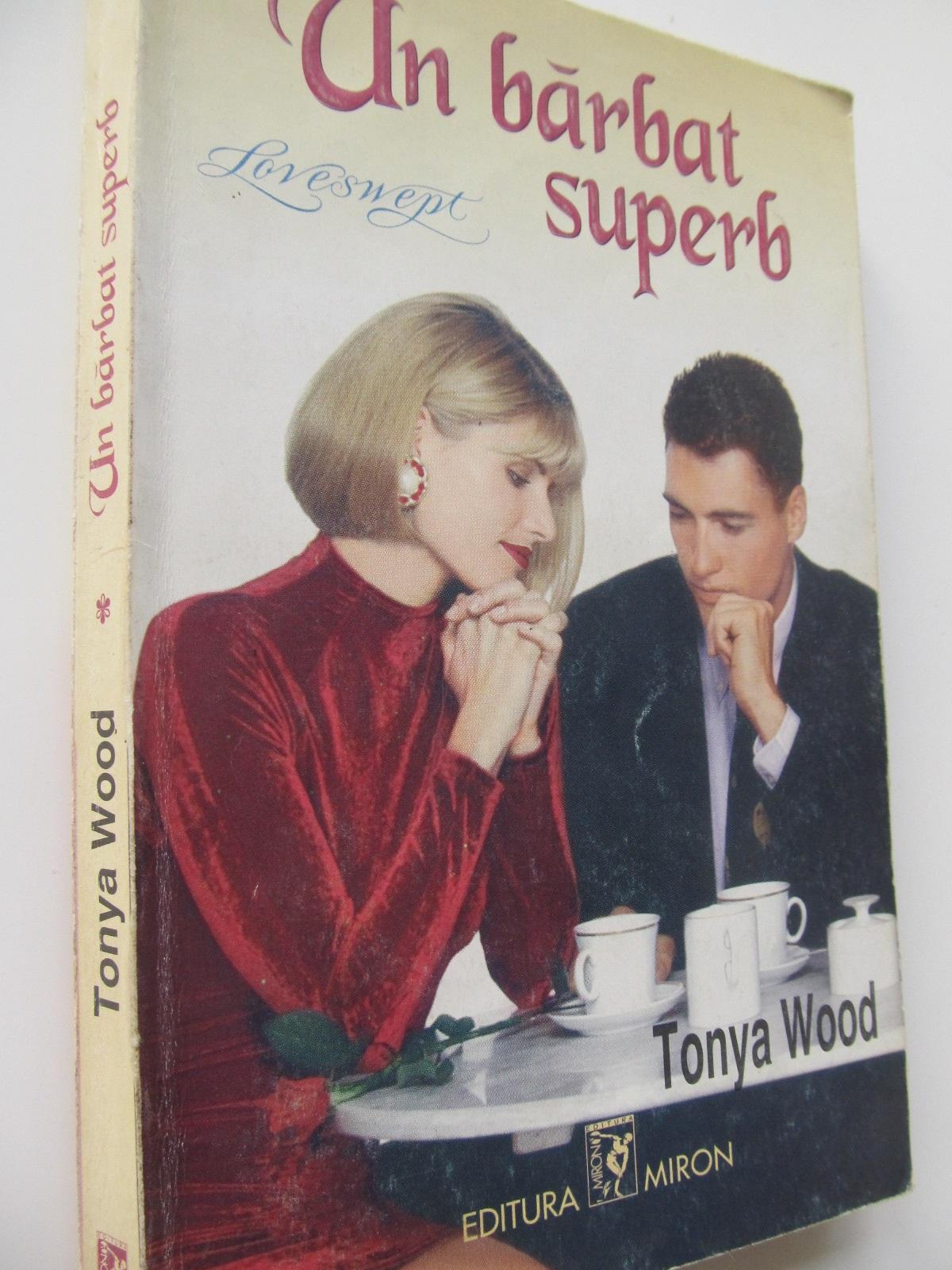Un barbat superb - Tonya Wood | Detalii carte