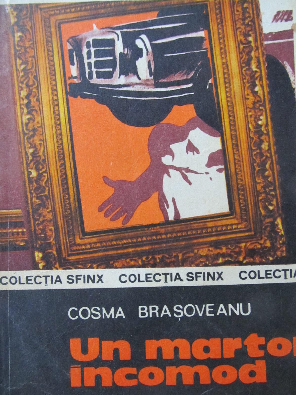 Un martor incomod - Cosma Brasoveanu | Detalii carte