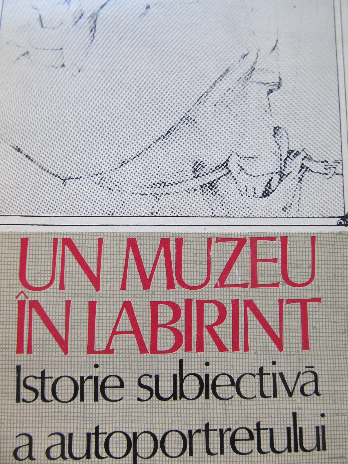 Un muzeu in labirint - Istorie subiectiva a autoportetului [1] - Octavian Paler | Detalii carte