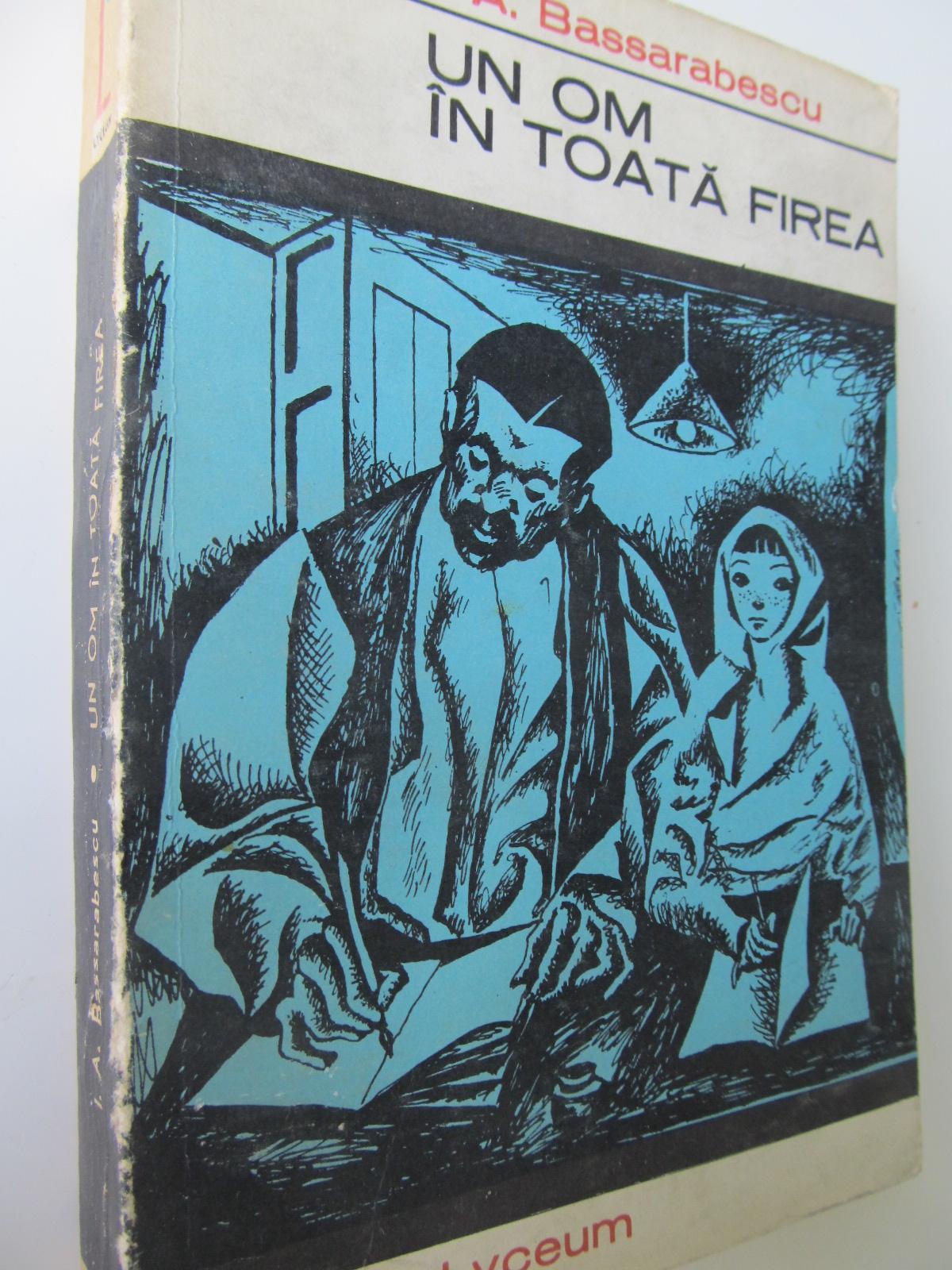 Un om in toata firea - I. A. Bassarabescu | Detalii carte