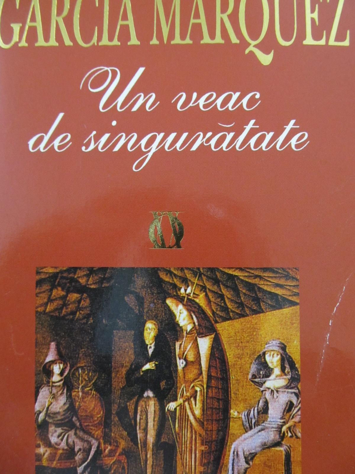 Un veac de singuratate [1] - Gabriel Garcia Marquez   Detalii carte