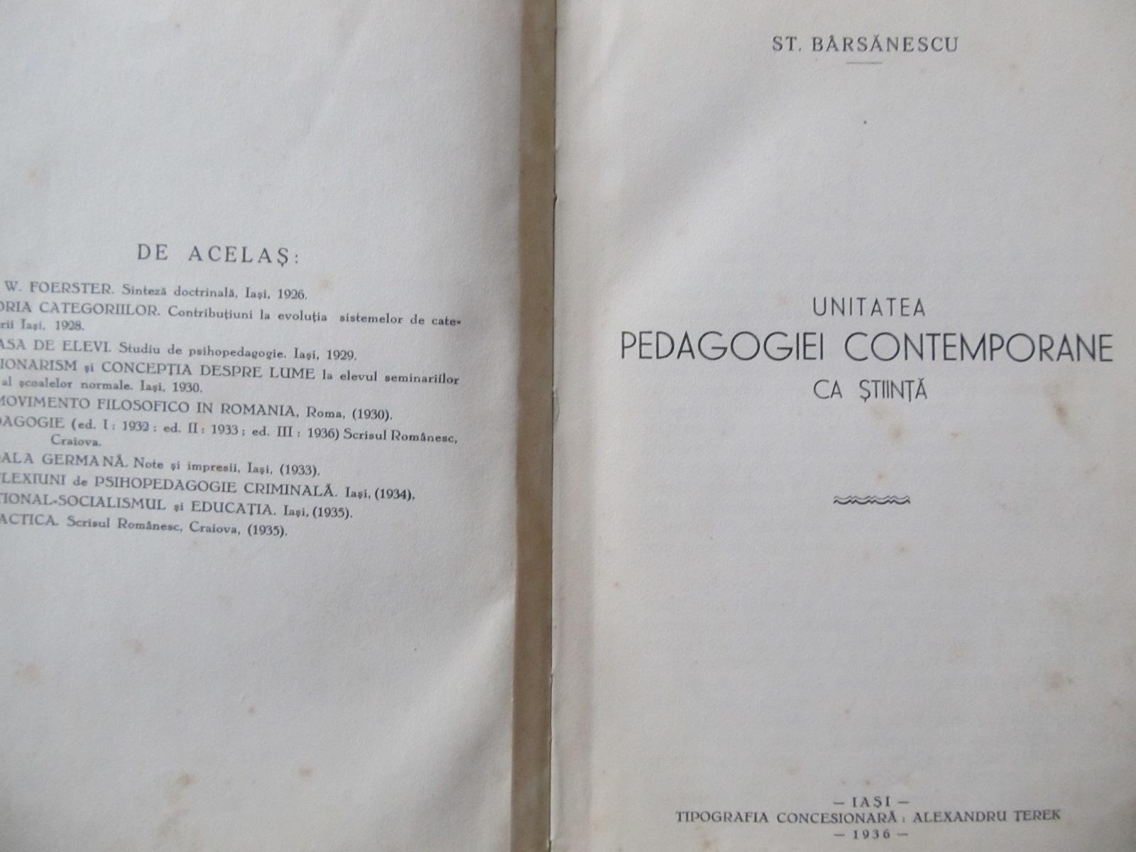 Unitatea pedagogiei contemporane ca stiinta , 1936 - St. Barsanescu | Detalii carte