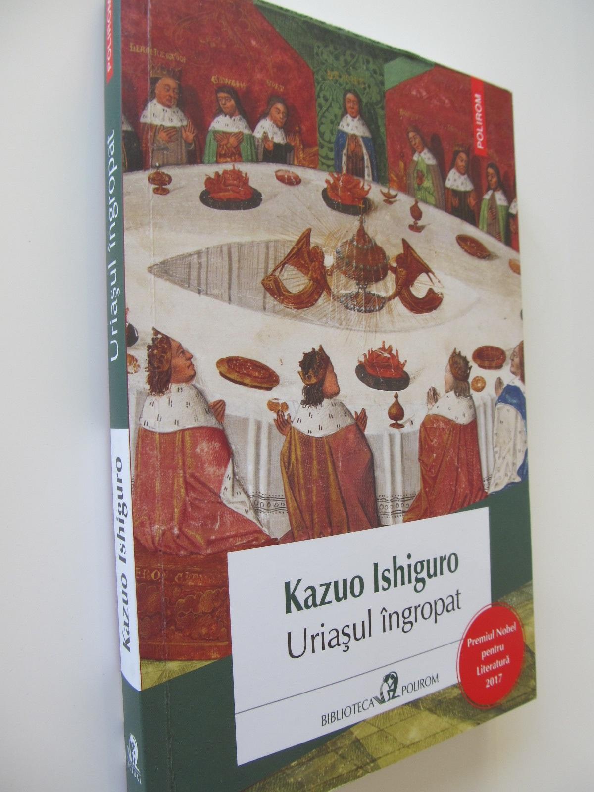 Uriasul ingropat - Kazuo Ishiguro | Detalii carte