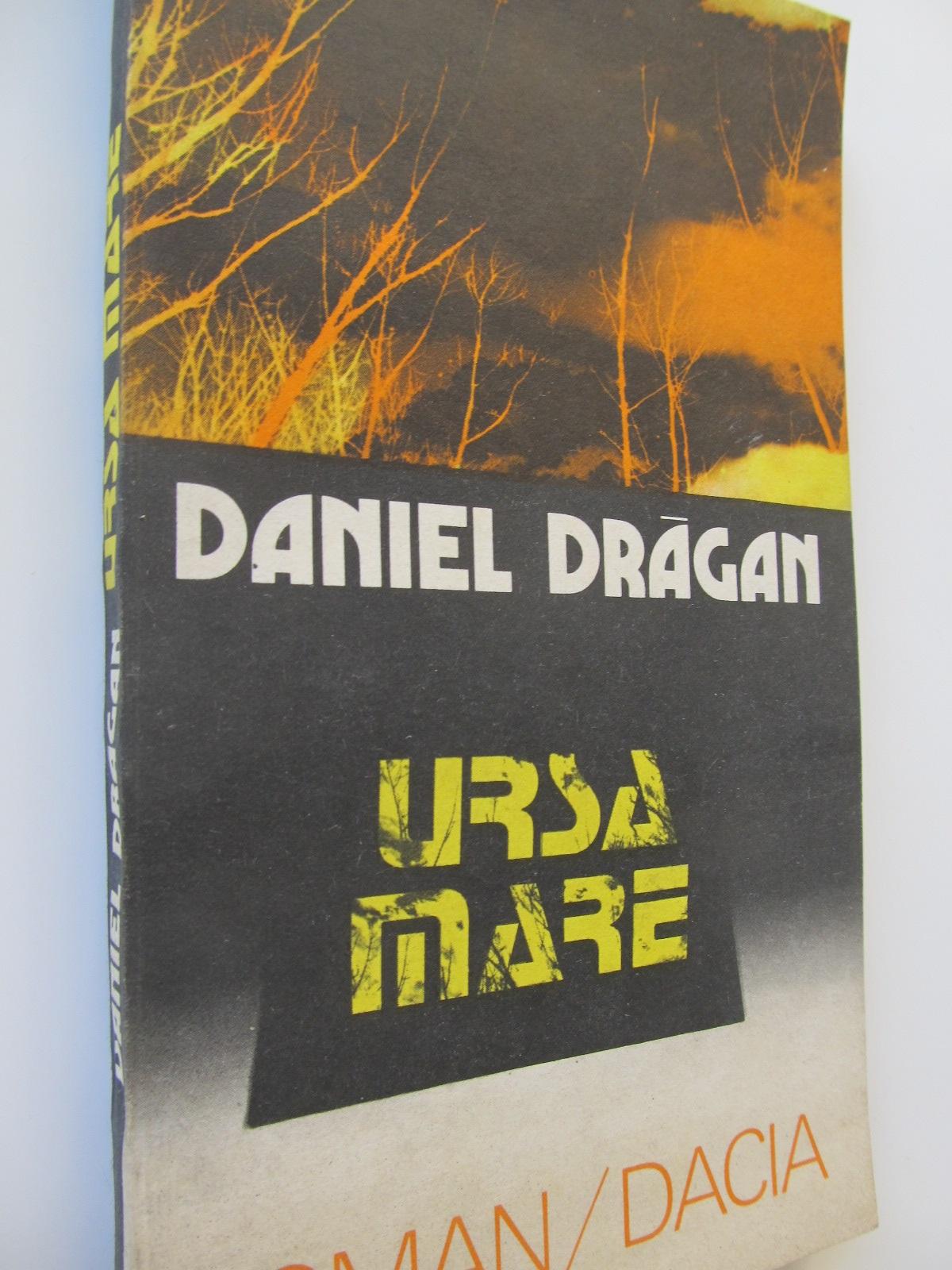 Ursa Mare - Daniel Dragan | Detalii carte