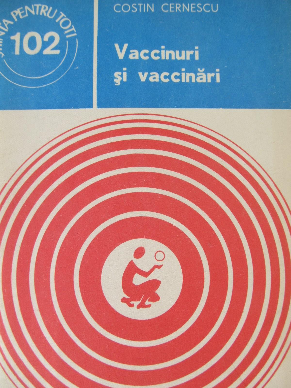 Vaccinuri si vaccinari (102) - Costin Cernescu | Detalii carte