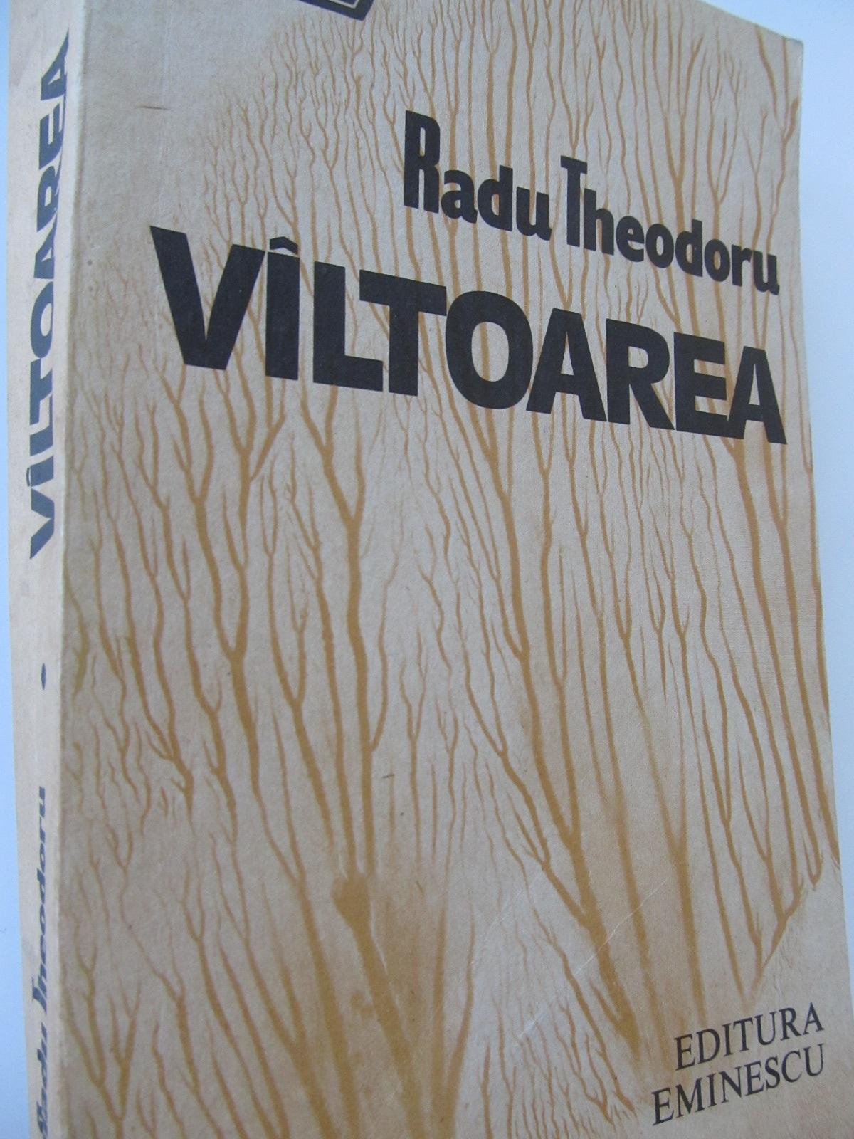 Valtoarea - Radu Theodoru | Detalii carte