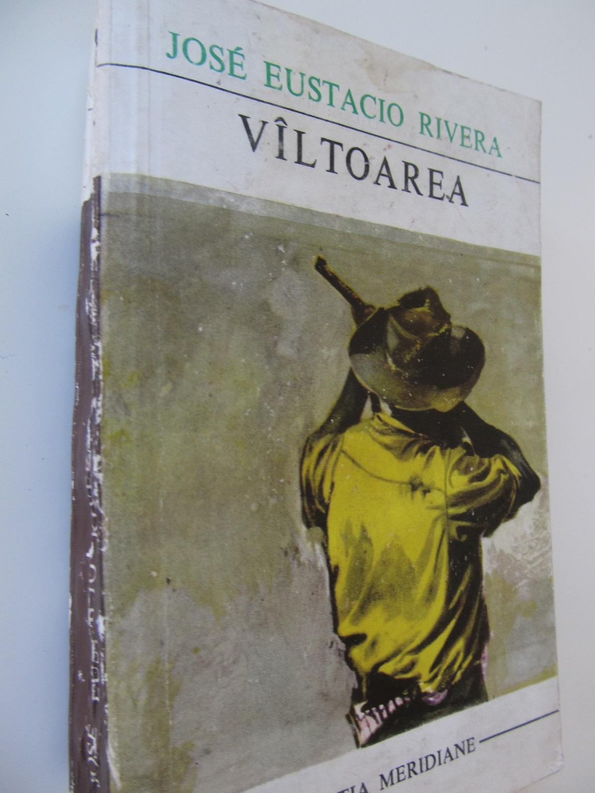 Valtoarea - Jose Eustacio Rivera | Detalii carte