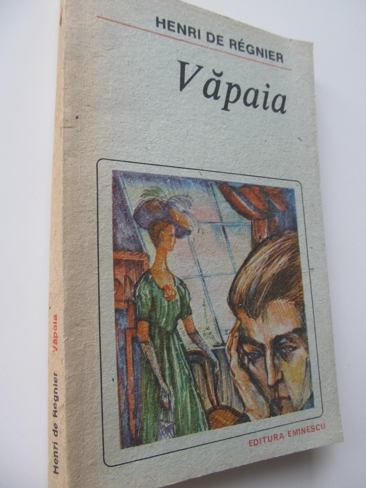 Vapaia - Henri de Regnier | Detalii carte