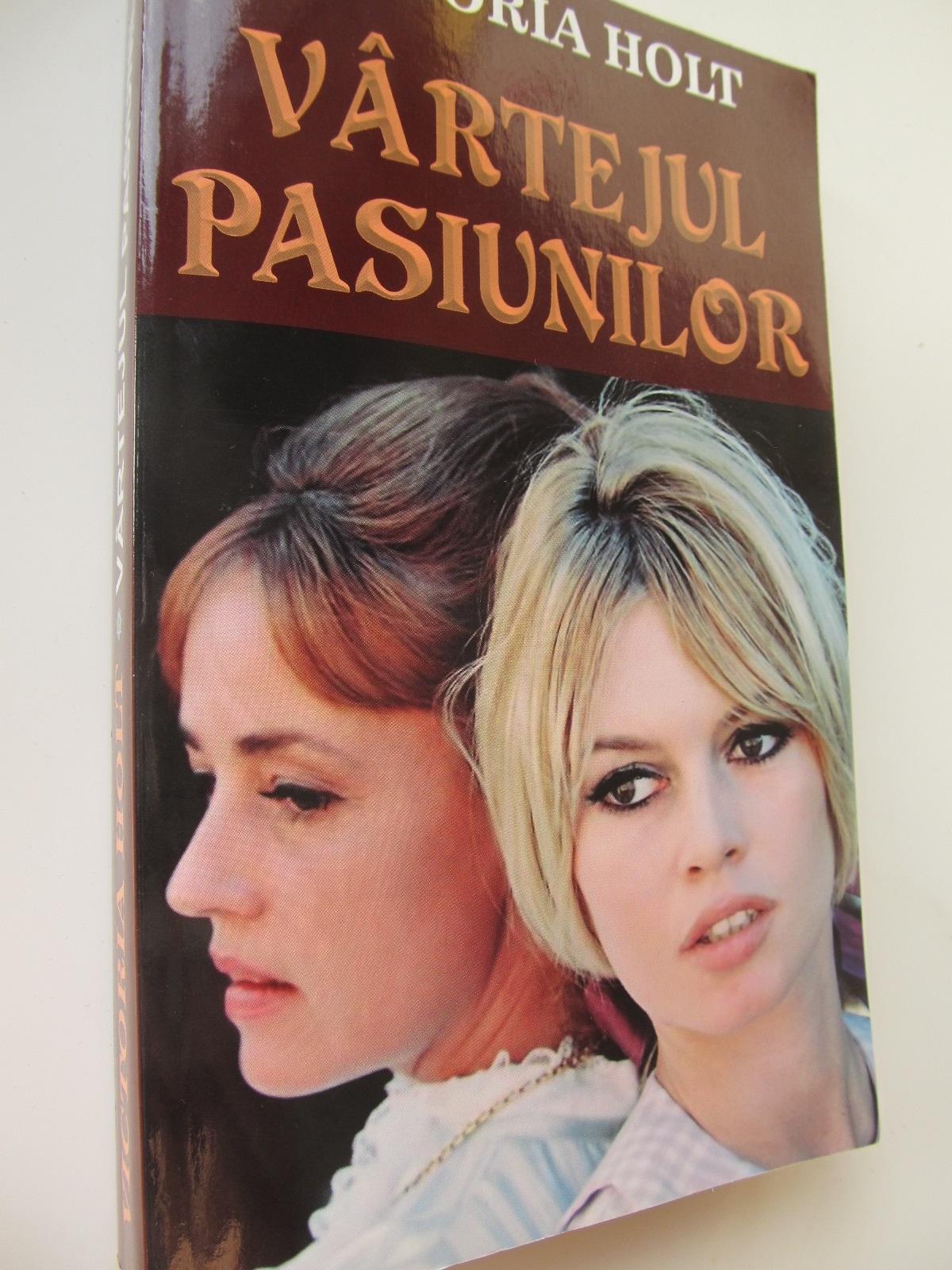 Vartejul pasiunilor - Victoria Holt | Detalii carte