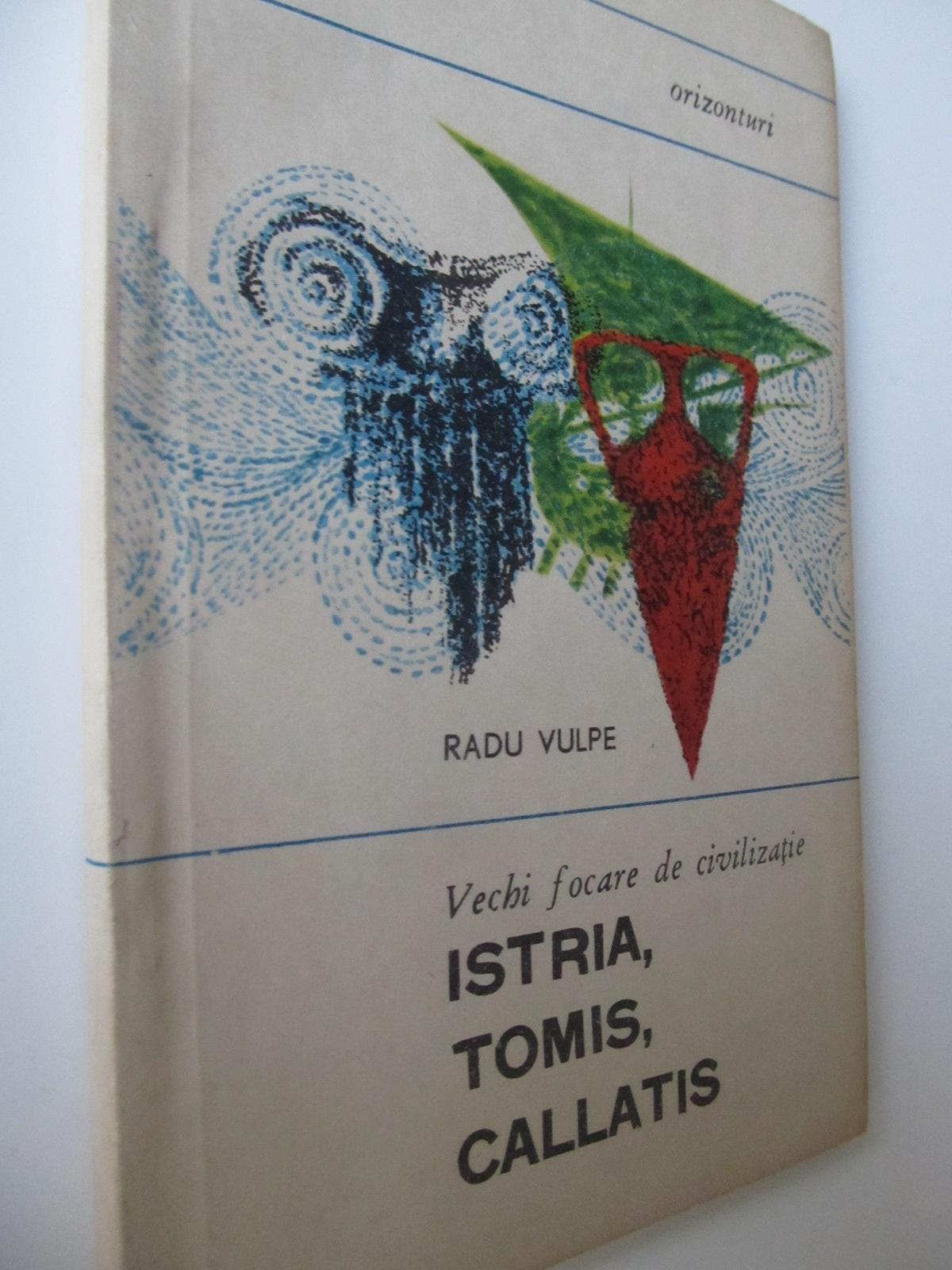 Vechi focare de civilizatie Istria Tomis Callatis - Radu Vulpe | Detalii carte