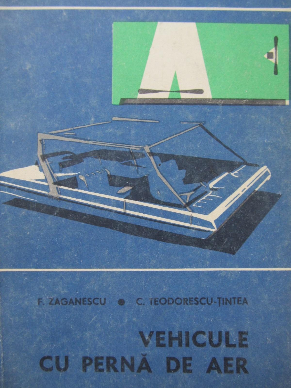 Vehicule cu perna de aer - F. Zaganescu , ... | Detalii carte