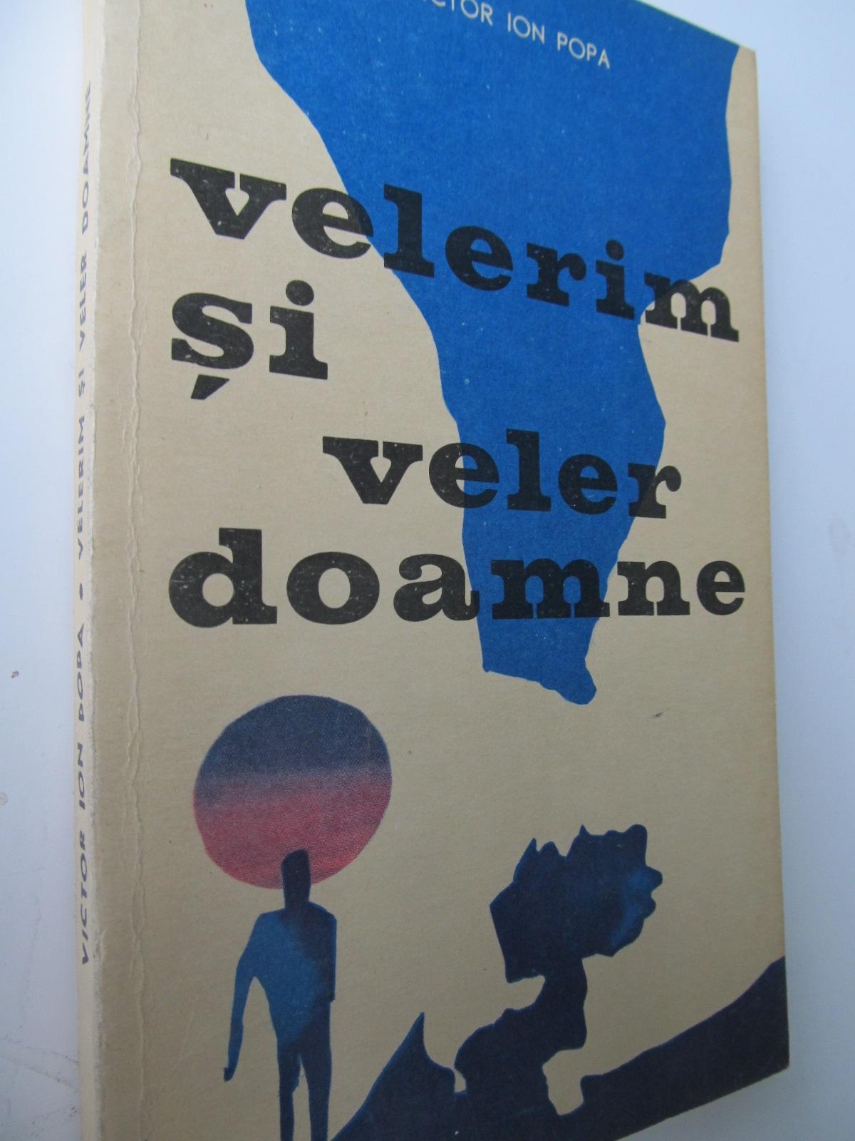 Velerim si Veler Doamne - Victor Ion Popa | Detalii carte