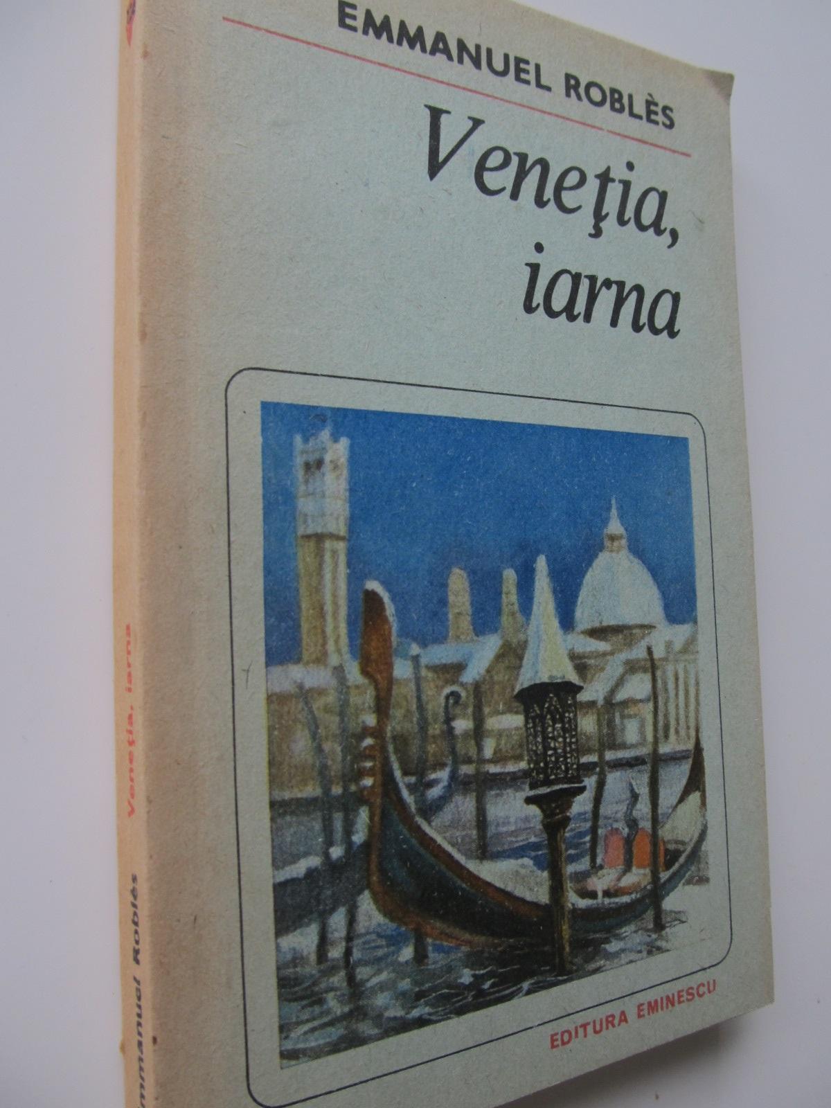 Venetia iarna - Emmanuel Robles | Detalii carte