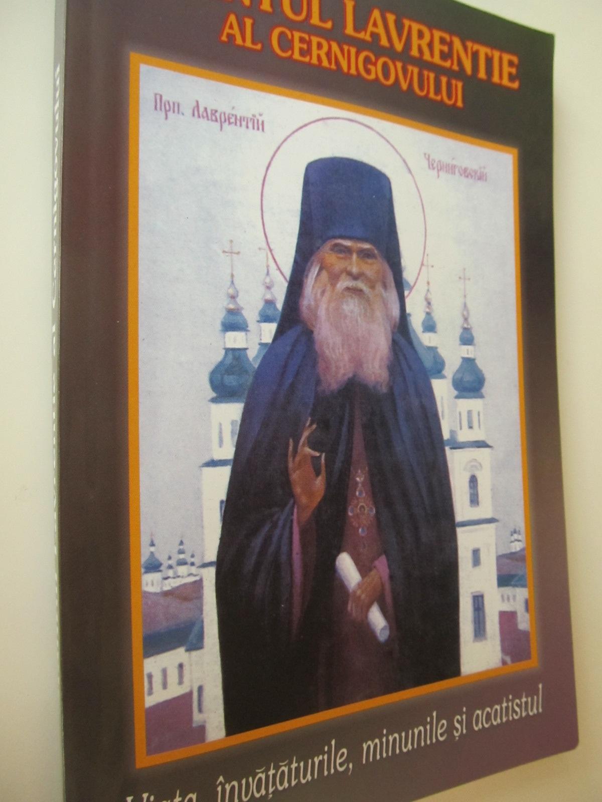 Viata, invataturile, minunile si acatistul - Sfantul Lavrentie al Cernigovului | Detalii carte