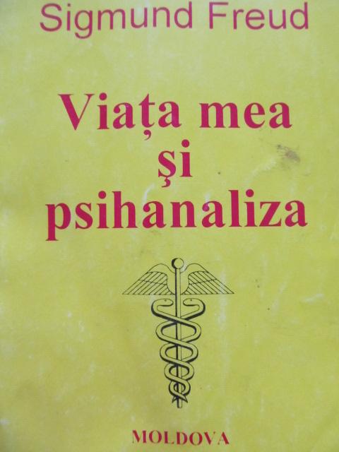 Viata mea si psihanaliza - Sigmund Freud | Detalii carte
