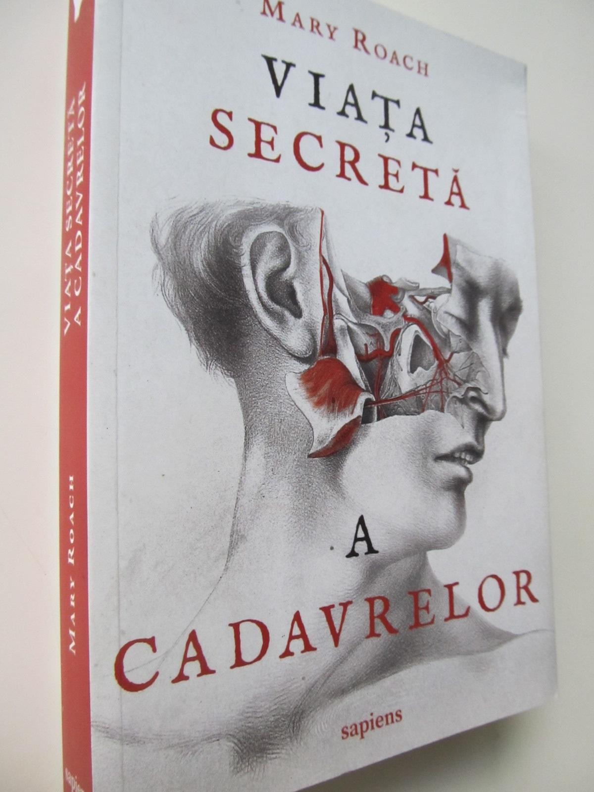 Viata secreta a cadavrelor - Mary Roach   Detalii carte