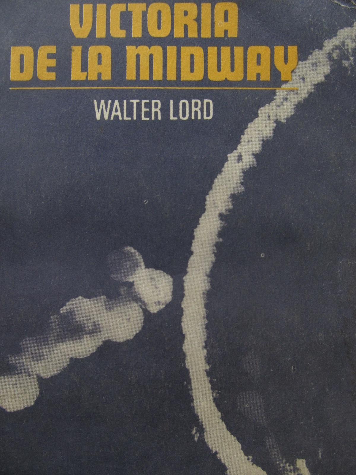 Victoria de la Midway - Walter Lord | Detalii carte