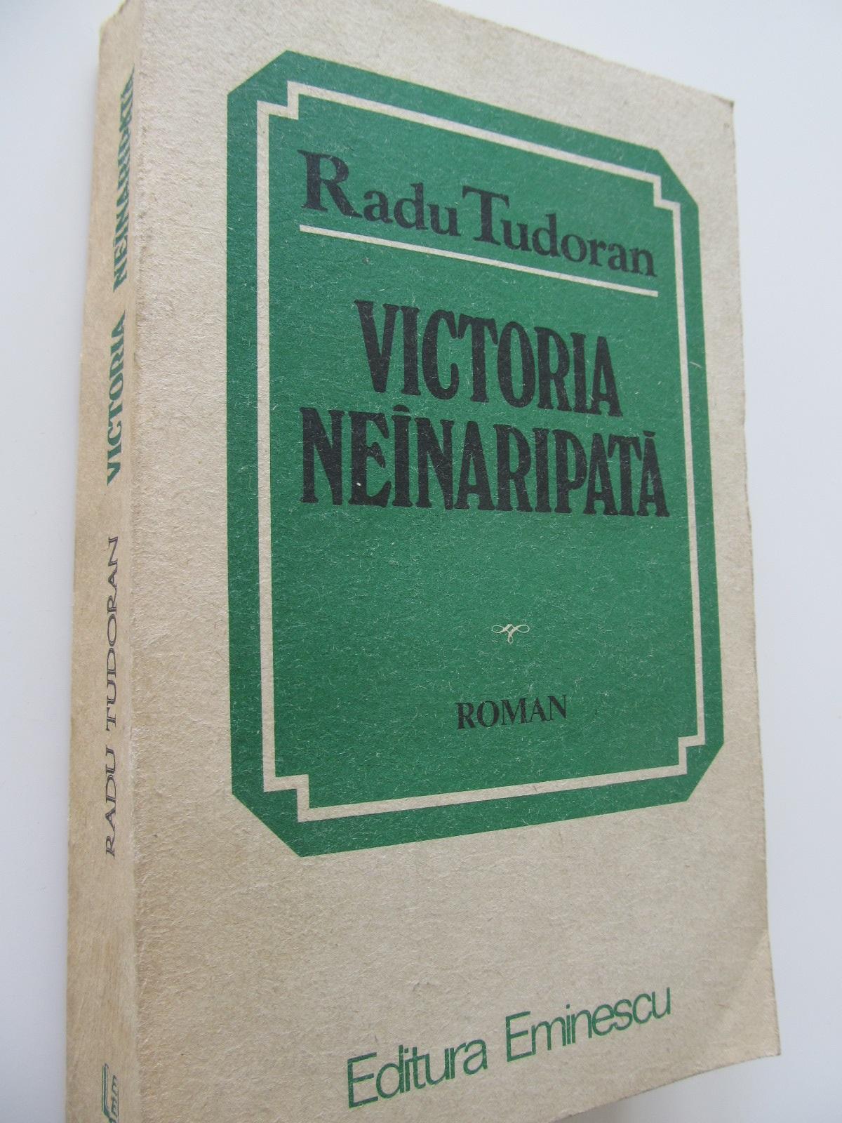 Victoria neinaripata - Radu Tudoran | Detalii carte