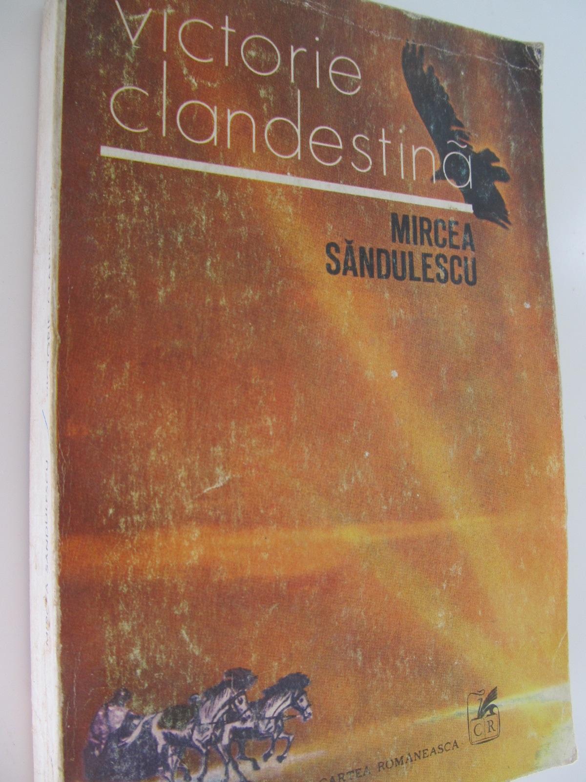 Victorie clandestina - Mircea Sandulescu | Detalii carte