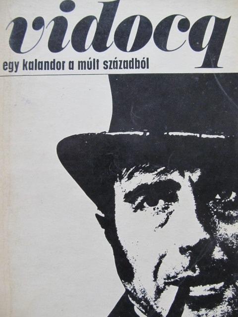 Vidocq - Egy kalandor a mult szazadbol - *** | Detalii carte