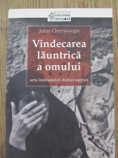 Vindecarea launtrica a omului - arta indrumarii duhovnicesti - John Chryssavgis | Detalii carte