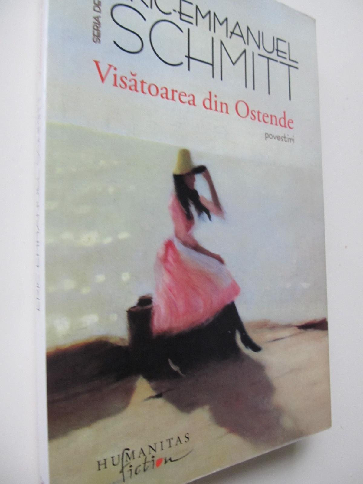 Visatoarea din Ostende - povestiri - Eric Emmanuel Schmitt | Detalii carte