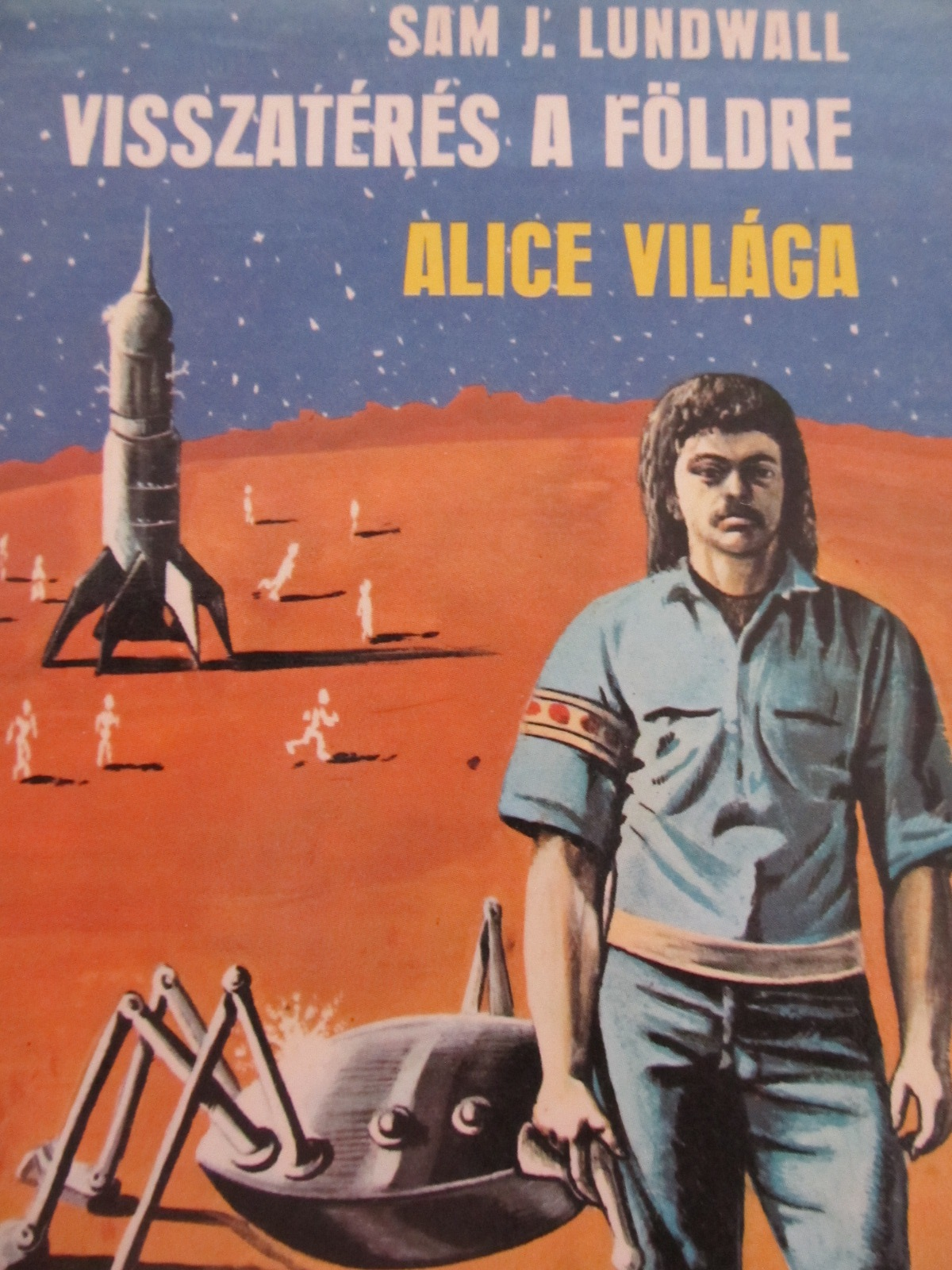 Visszateres a foldre - Alice vilaga - Sam J. Lundwall | Detalii carte