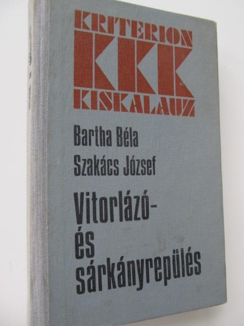 Vitorlazo es sarkanyrepules - Barttha Bela , Szakacs Jozsef | Detalii carte