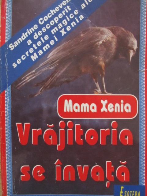 Vrajitoria se invata - Mama Xenia - Sandrine Cochevelou | Detalii carte
