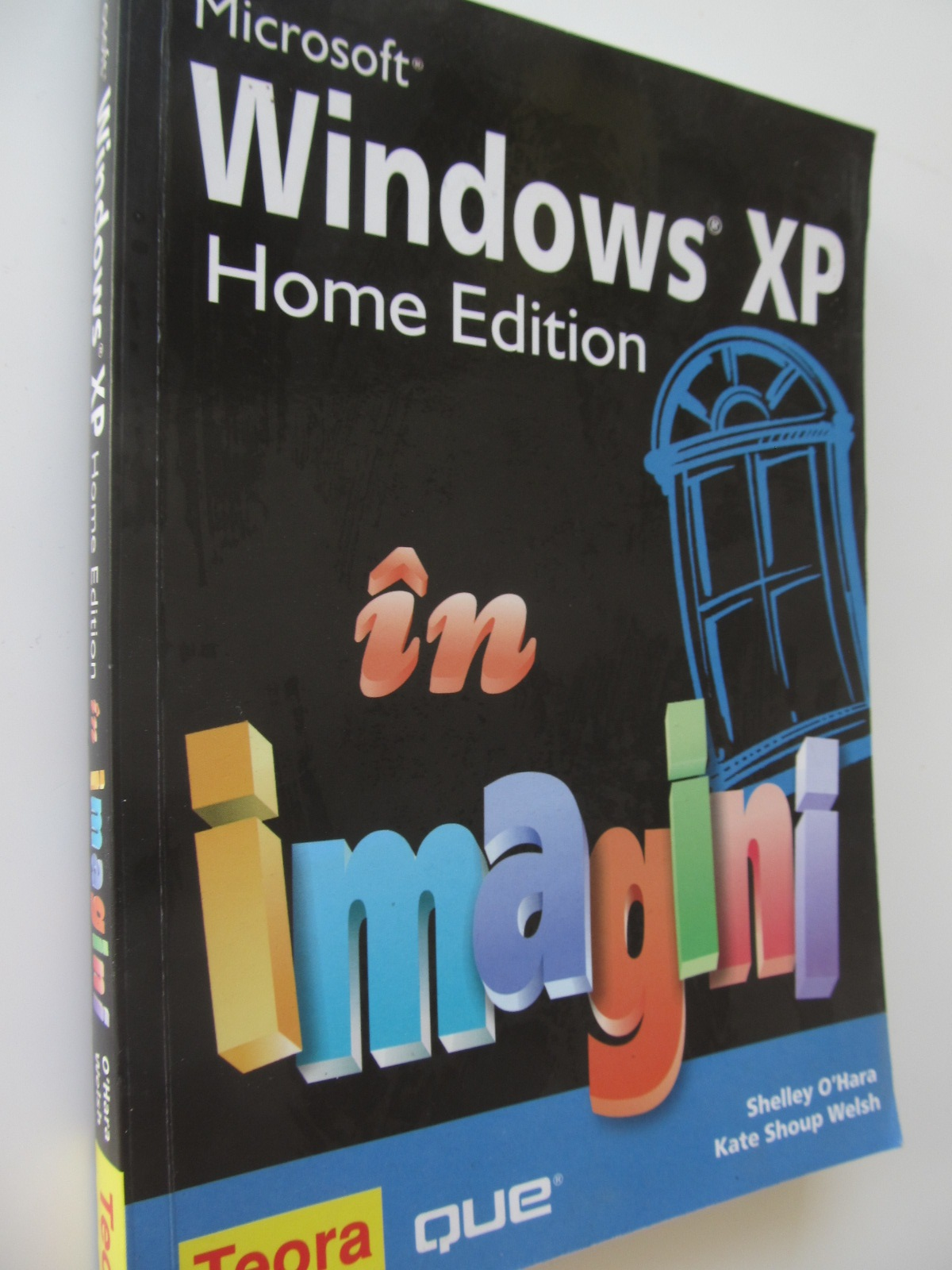 Windows XP Home Edition - Shelley O'Hara , Kate Shoup Welsh | Detalii carte