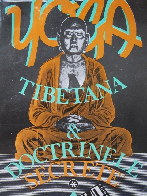 Yoga Tibetana si doctrinele secrete (vol. I) [1] - *** | Detalii carte