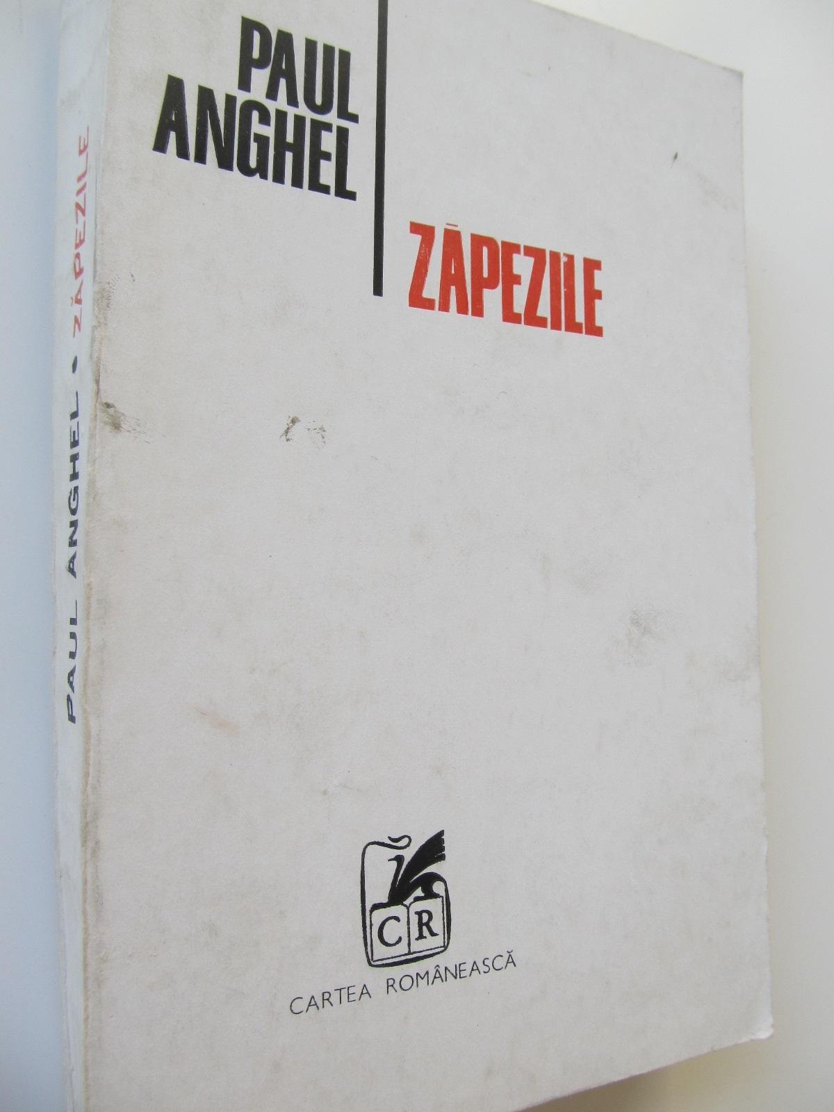 Zapezile - Paul Anghel | Detalii carte