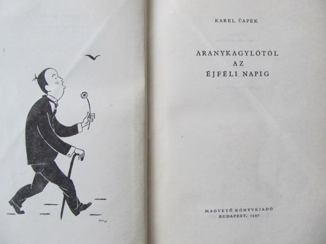 Carte Aranykagylotol az ejfeli napig - Karel Capek