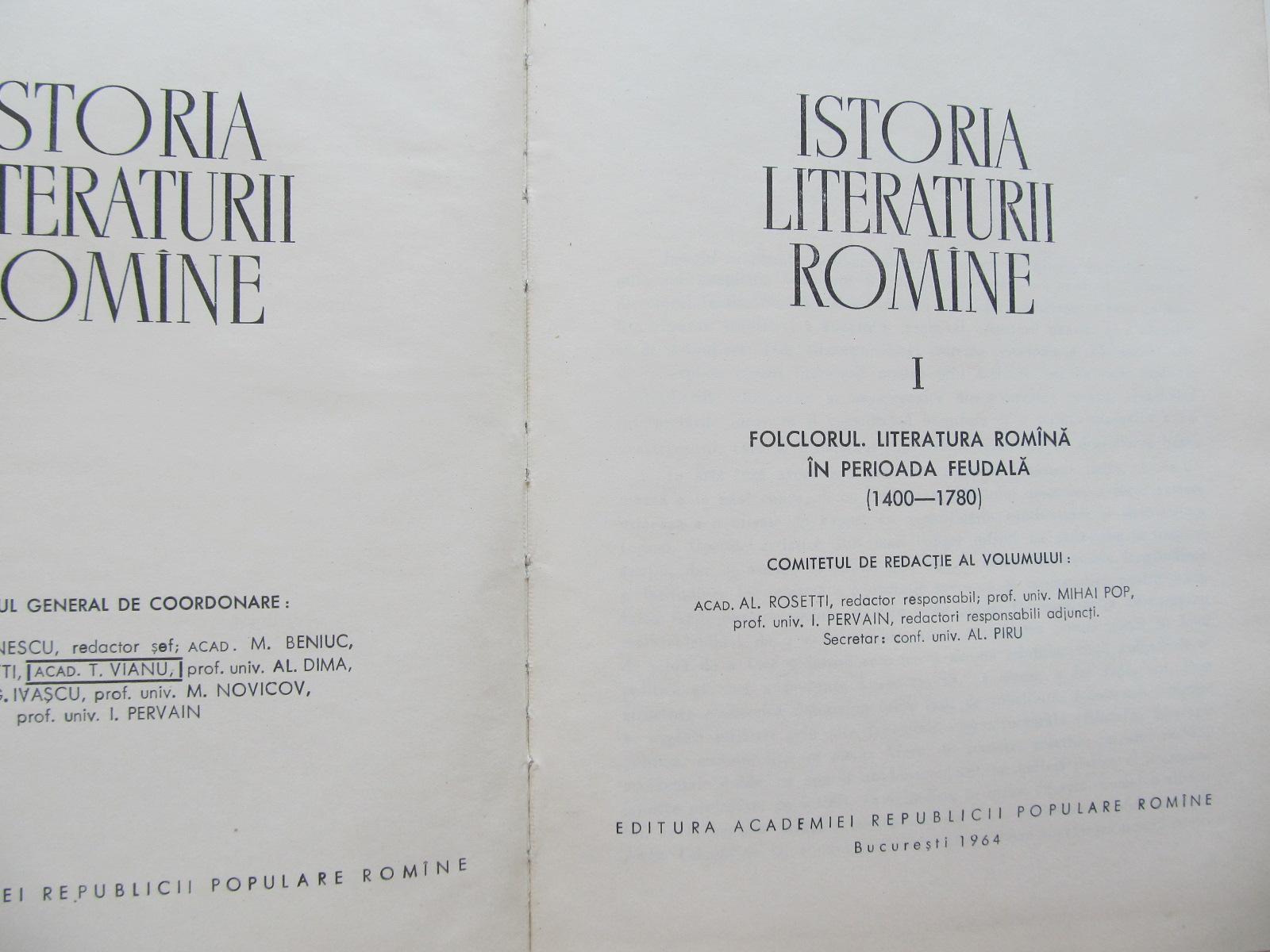 Carte Istoria literaturii romane I - Folclorul.Literatura romana in perioada feudala (1400-1780) - G. Calinescu , M. Beniuc , ...