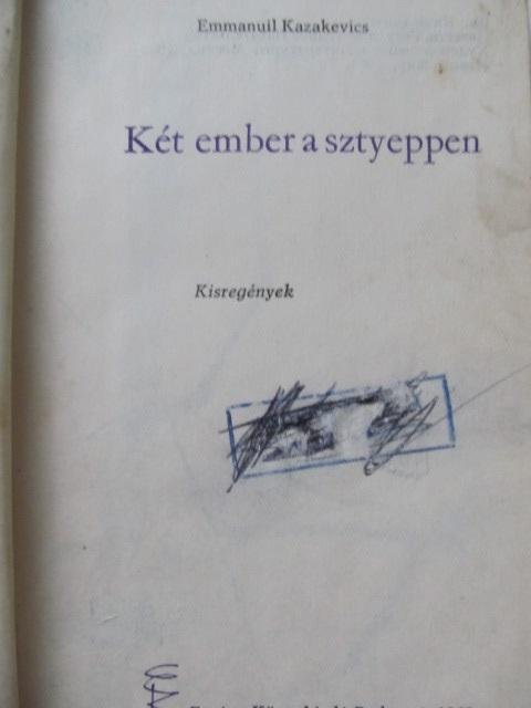 Carte Ket ember a sztyeppen - Emmanuil Kazakevics