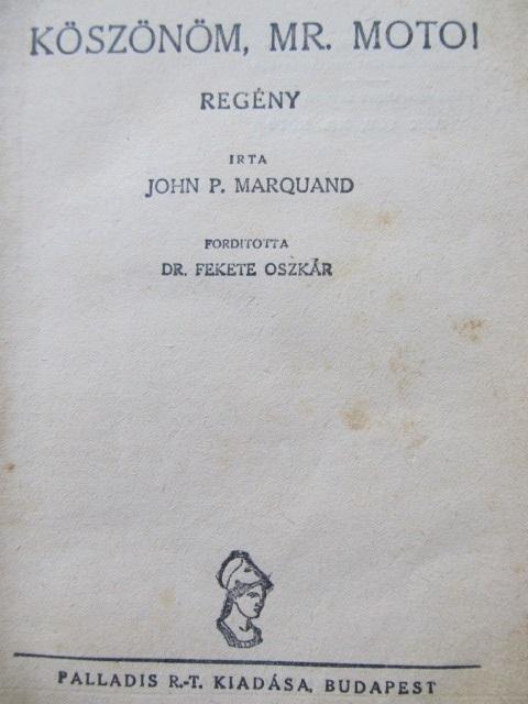 Carte Koszonom , mr. Moto ! - John P. Marquand