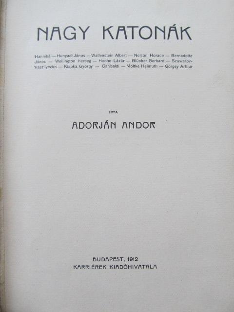 Carte Nagy katonak - Adorjan Andor