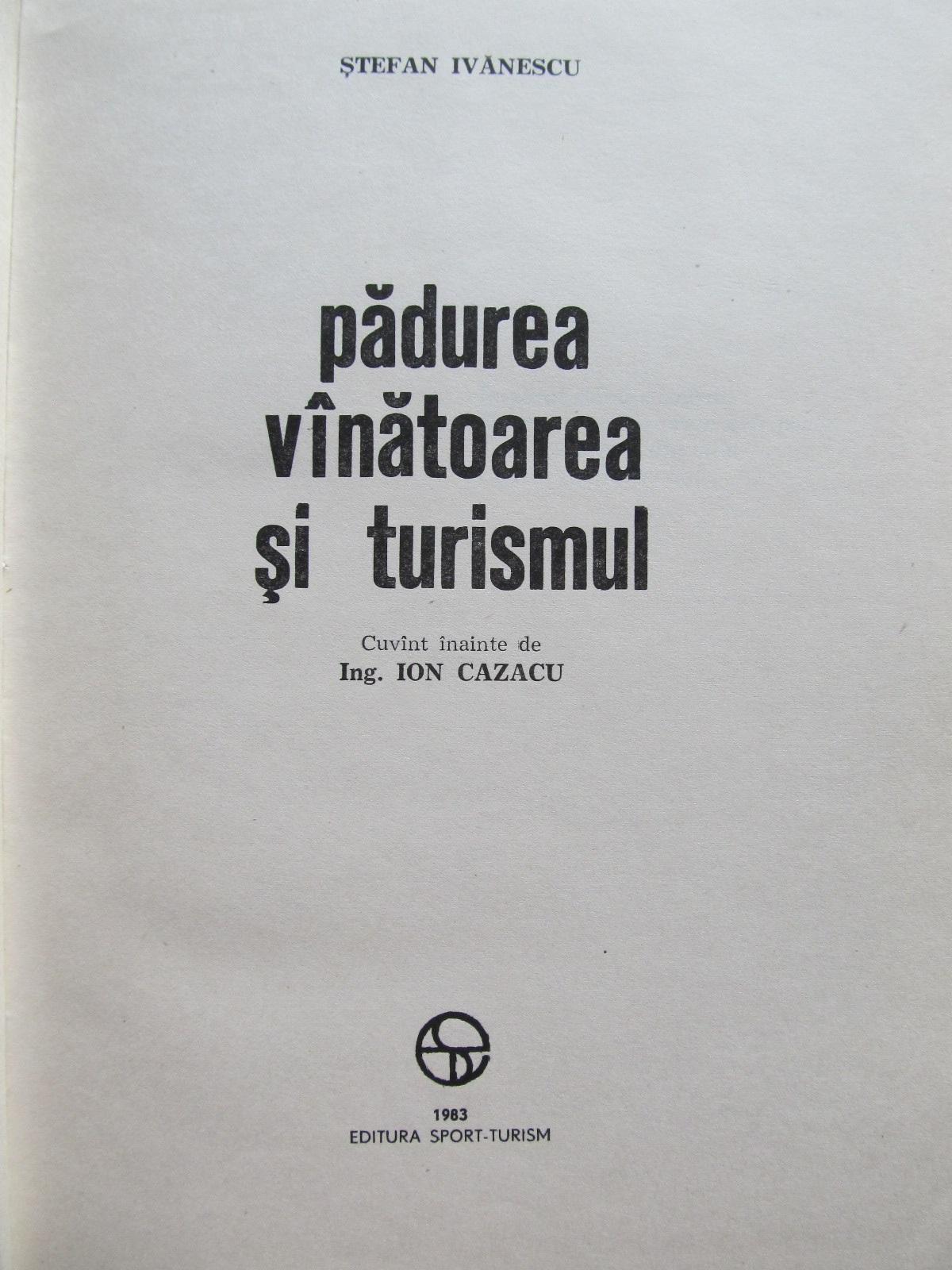 Carte Padurea vanatoarea si turismul [1] - Stefan Ivanescu